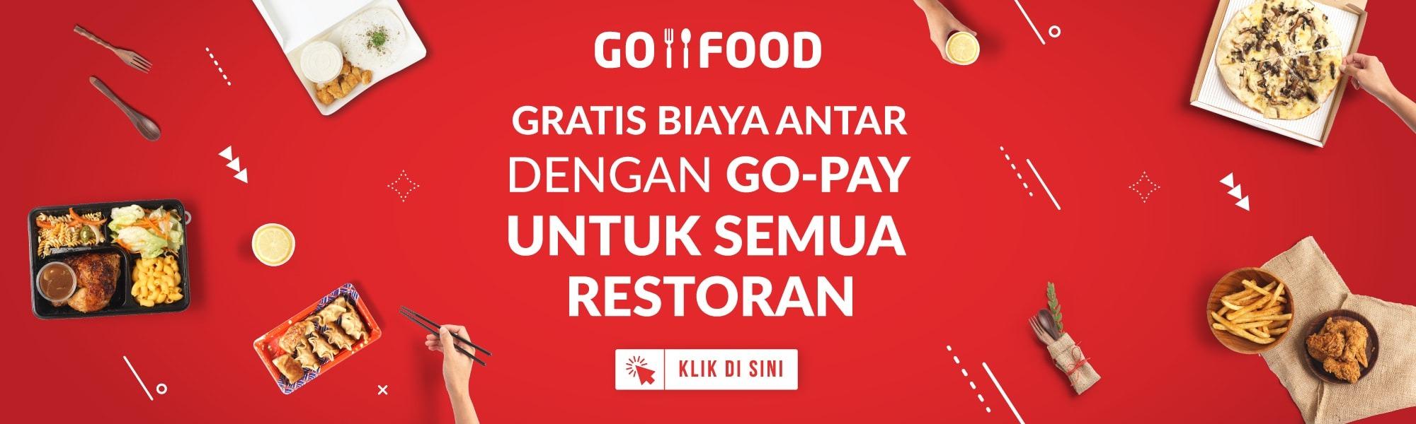 Nikmati GRATIS Biaya Antar GO-FOOD Menggunakan GO-PAY Untuk Semua Restoran | GO-FOOD